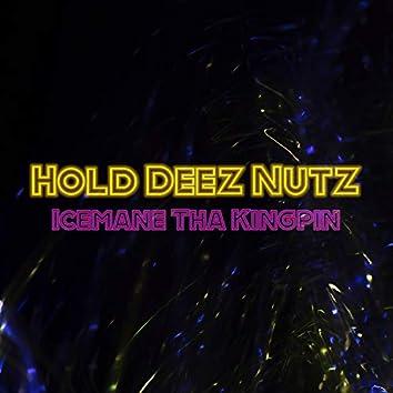 Hold Deez Nutz Freestyle