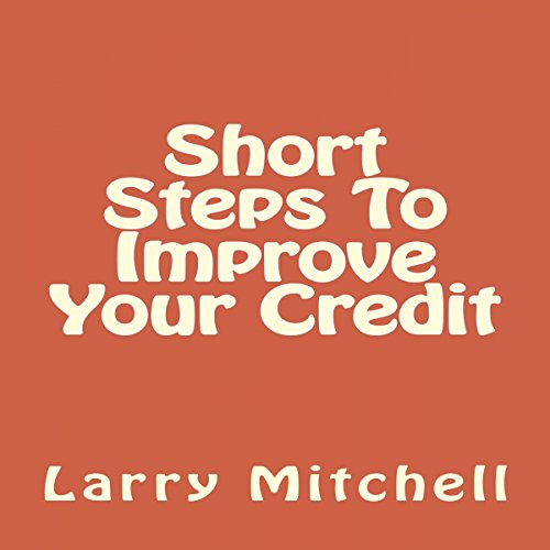 Short Steps to Improve Your Credit audiobook cover art