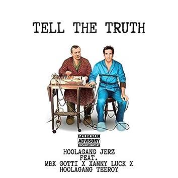 Tell the Truth (feat. Hoolagang Teeroy, Mbk Gotti & Xanny Luck)