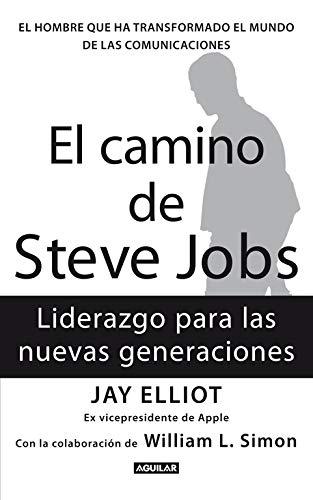 El camino de Steve Jobs: El hombre que ha transformado el mundo de las comunicaciones (Punto de mira)