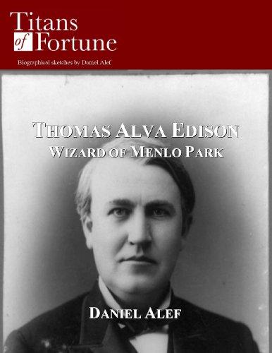 Thomas Alva Edison: Wizard of Menlo Park