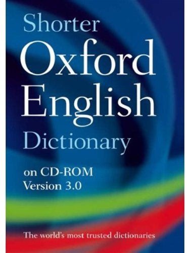 Shorter Oxford English Dictionary 3.0, 1 CD-ROM For Windows 95/98/Me/NT/2000/XP/Vista and Mac