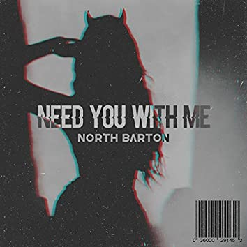 Need You With Me