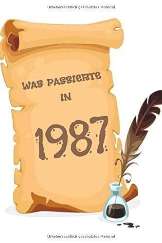 Was passierte in 1987: Was während Ihres Geburtsjahres passiert ist Geschenkjournal: Das Jahr, in dem Sie geboren wurden Buchjournal Notebook besser ... Karte Geburtstag Ruhestand billiges Geschenk,
