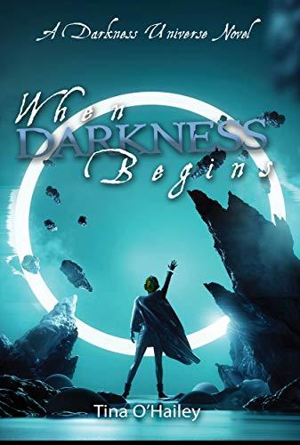 When Darkness Begins (A Darkness Universe Book 1)