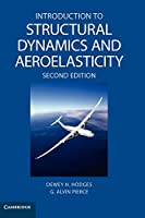 Introduction to Structural Dynamics and Aeroelasticity (Cambridge Aerospace Series, Series Number 15)