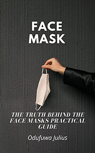 FACE MASK: PRACTICAL GUIDE (English Edition)