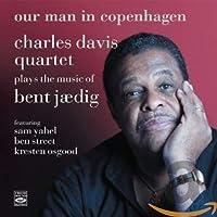 Our Man in Copenhagen: Plays the Music of Bent Jaedig
