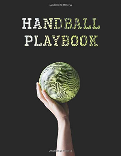 Handball Playbook: Handball Field Diagrams Notebook For Handball Coach To Draw Up Plays, Scouting and Creating Drills 100 Pages 8.5 x 11