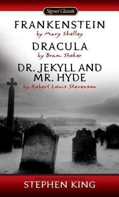 Frankenstein, Dracula, Dr. Jekyll and Mr. Hyde 0451521706 Book Cover