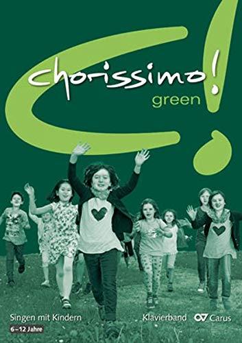 chorissimo! green. Klavierband: Singen mit Grundschulkindern (chorissimo / Musikpädagogische Publikationen für Stimmbildung, Kinder- und Jugendchor)