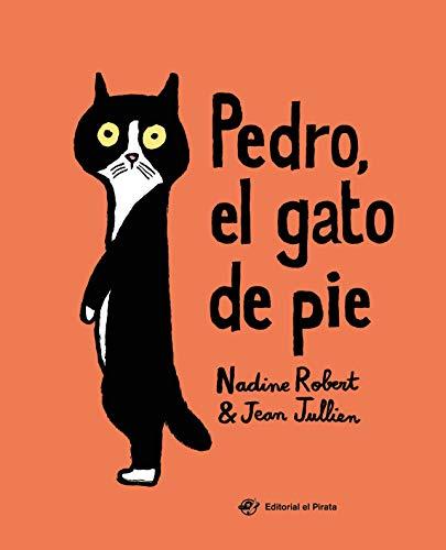 Pedro, el gato de pie: Libro para niños de 2 a 5 años: El valor de la amistad y la aceptación de las diferencias: De Jean Jullien (Cuentos con valores)