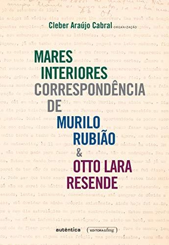Mares interiores: Correspondência de Murilo Rubião & Otto Lara Resende