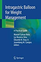 Intragastric Balloon for Weight Management: A Practical Guide