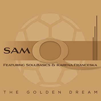 The Golden Dream (feat. SoulBasics & Karena Franceska)