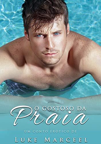 O Gostoso da Praia (Desejos Proibidos Livro 1) (Portuguese Edition)
