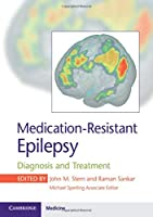 Medication-Resistant Epilepsy: Diagnosis and Treatment
