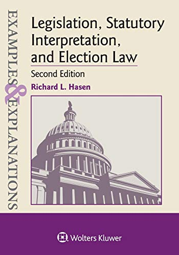Compare Textbook Prices for Legislation, Statutory Interpretation, and Election Law Examples & Explanations 2 Edition ISBN 9781543805888 by Hasen, Richard L.