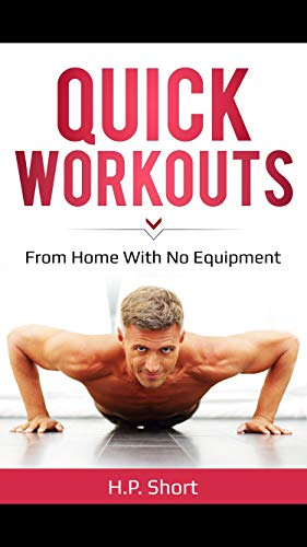Quick Workouts From Home With No Equipment (English Edition)