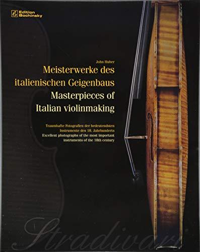 Meisterwerke des italienischen Geigenbaus: Traumhafte Fotografien der bedeutendsten Instrumente des 18. Jahrhunderts