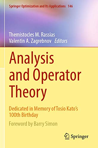 Analysis and Operator Theory: Dedicated in Memory of Tosio Kato's 100th Birthday (Springer Optimization and Its Applications (146))