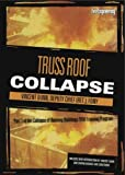 Truss Roof Collapse Dvd: Part Of The Collapse Of Burning Buildings Video Training