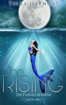 The Rising - Book #1 of the Painted Maidens Trilogy