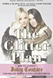 The Glitter Plan : How we Started Juicy Couture...