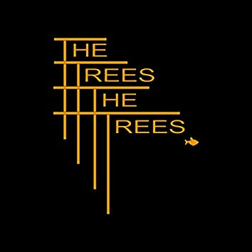 The Trees the Trees 2