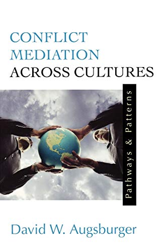 Conflict Mediation Across Cultures: Pathways and Patterns