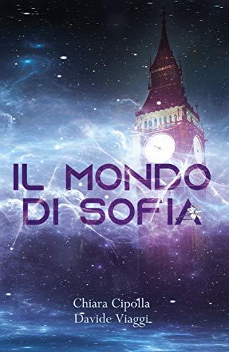 Il mondo di Sofia. Vivi i tuoi sogni