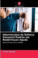 Intervenções de Reforço Sensorial Padrão em Reabilitação Aguda