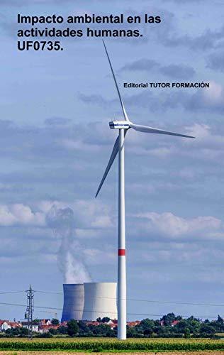 Impacto Ambiental En Las Actividades Humanas Uf0735 Spanish Edition 1 González Molina Pilar Ladrón De Guevara Miguel ángel