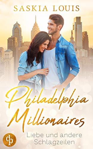 Liebe und andere Schlagzeilen (Philadelphia Millionaires-Reihe 1)