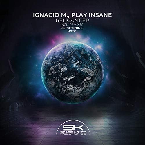 Ignacio M. & Play Insane
