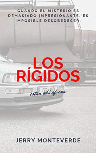 Los Rígidos están ahí afuera: Cuando el misterio es demasiado impresionante, es imposible desobedecer. (Spanish Edition)