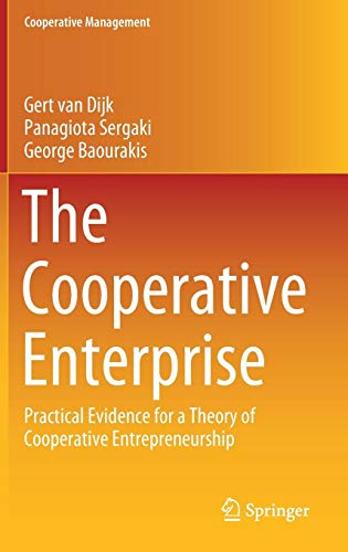 Download The Cooperative Enterprise: Practical Evidence for a Theory of Cooperative Entrepreneurship (Cooperative Management) 3030162788