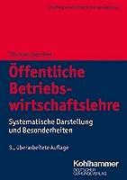 Oeffentliche Betriebswirtschaftslehre: Systematische Darstellung und Besonderheiten