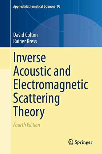Inverse Acoustic and Electromagnetic Scattering Theory (Applied Mathematical Sciences (93), Band 93)