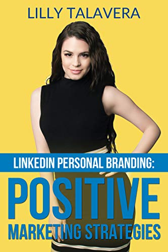 LinkedIn Personal Branding: Positive Marketing Strategies (English Edition)