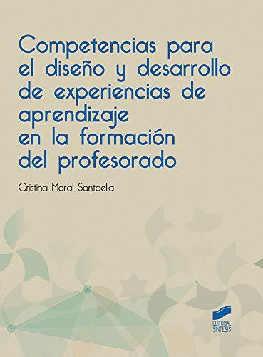 Competencias para el diseño y desarrollo de experiencias de aprendizaje en la formación del profesorado: 77 (Educación)