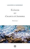 Élégies et Chants d'Aurores
