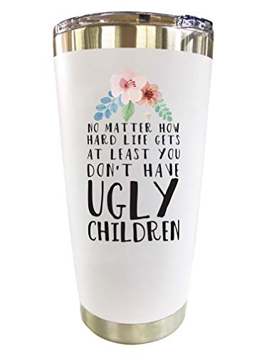 Funny Gift for Mom Travel Mug - 'Mom No Matter What/Ugly Children' 20oz Tumbler for Coffee - Mothers Day Gift Idea for Mother, Christmas, Moms Birthday, From Son, Daughter, Kids