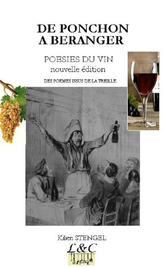 名目上の親指つらいDE PONCHON A BERANGER - POESIES DU VIN - nouvelle édition - De beaux (French Edition)