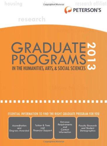 Graduate Programs In The Humanities Arts Social Sciences 2013 Petersons Graduate Programs In The Humanities