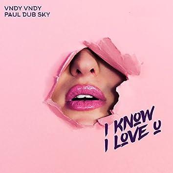 I Know I Love U