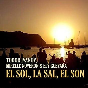 El Sol, La Sal, El Son