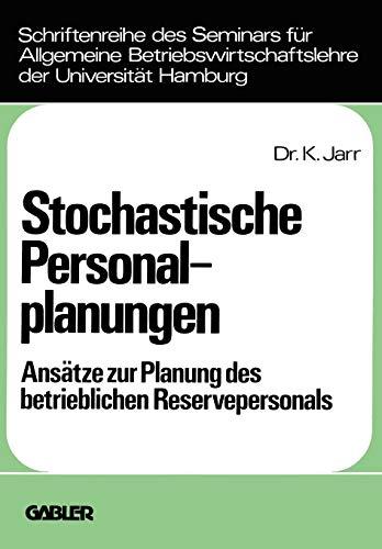 Stochastische Personalplanungen: Ansatze zur Planung d. betriebl. Reservepersonals (Schriftenreihe des Seminars fur Allgemeine . . . Hamburg ; Bd. 13) ... der Universität Hamburg (13), Band 13)