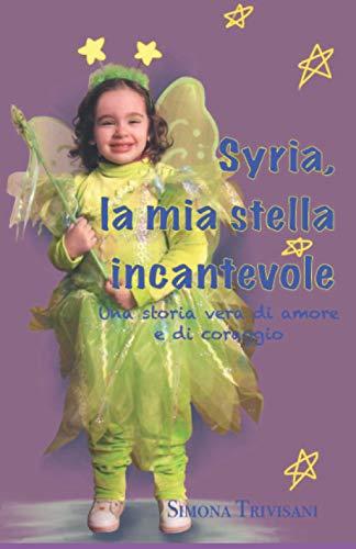 Syria, la mia stella incantevole: Una storia vera di amore e di coraggio