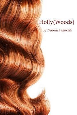 Holly(Woods)
